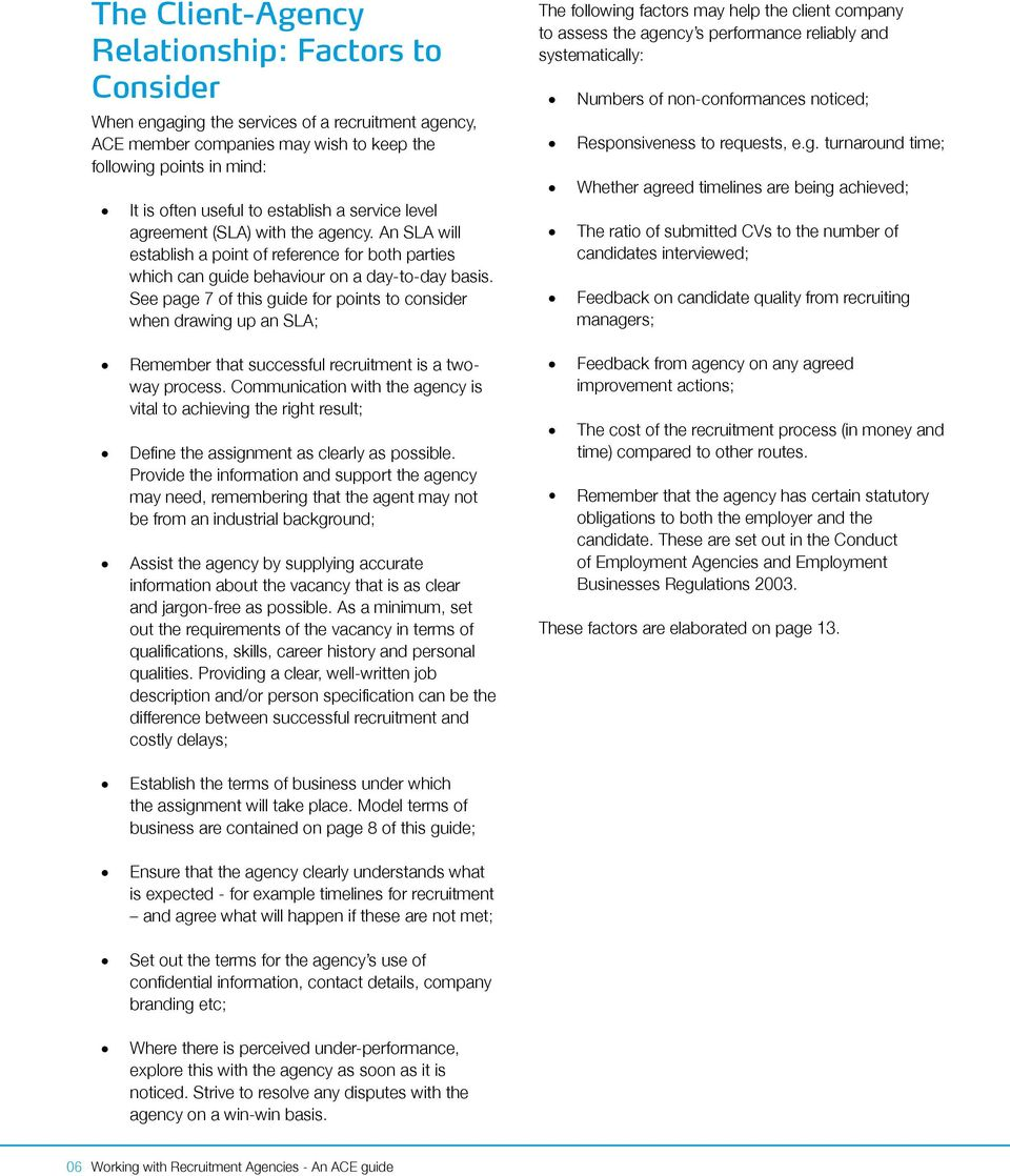 See page 7 of this guide for points to consider when drawing up an SLA; Remember that successful recruitment is a twoway process.