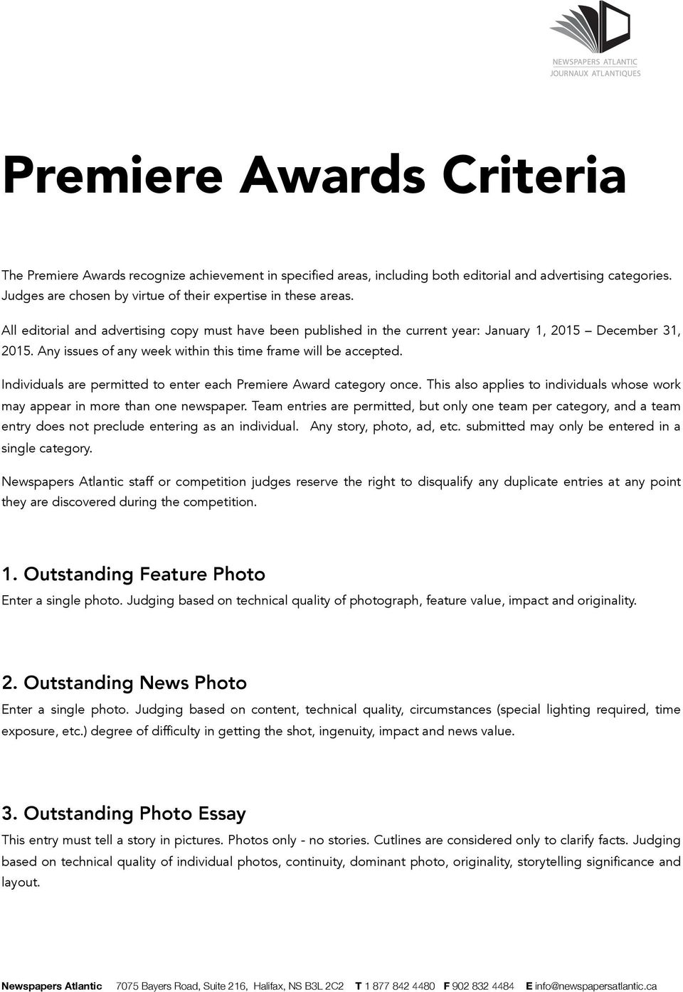 Any issues of any week within this time frame will be accepted. Individuals are permitted to enter each Premiere Award category once.