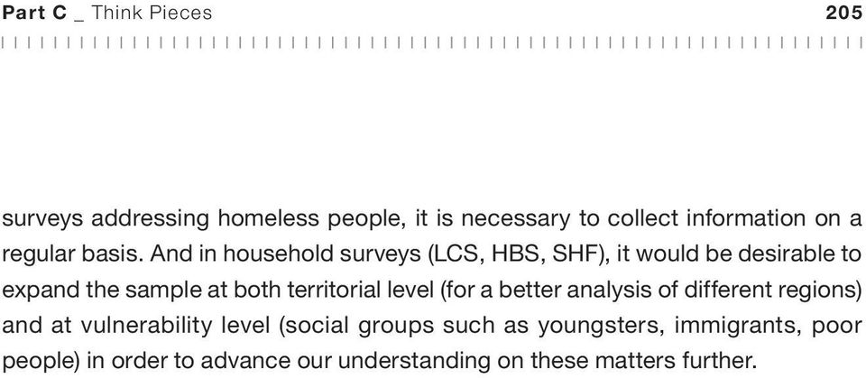 And in household surveys (LCS, HBS, SHF), it would be desirable to expand the sample at both territorial