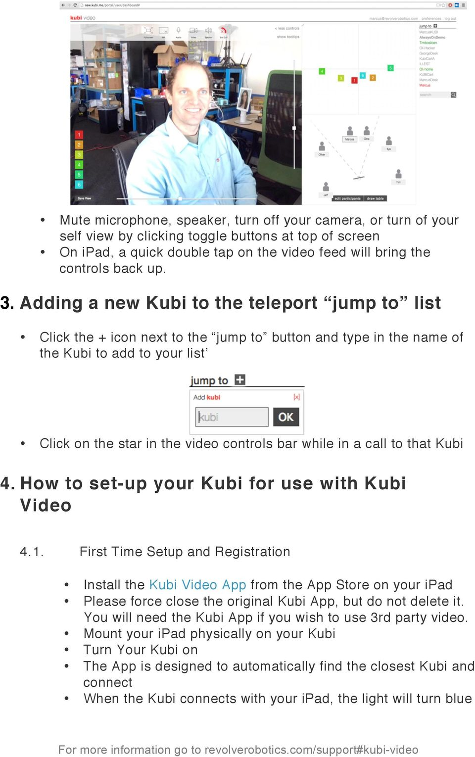 call to that Kubi 4. How to set-up your Kubi for use with Kubi Video 4.1.