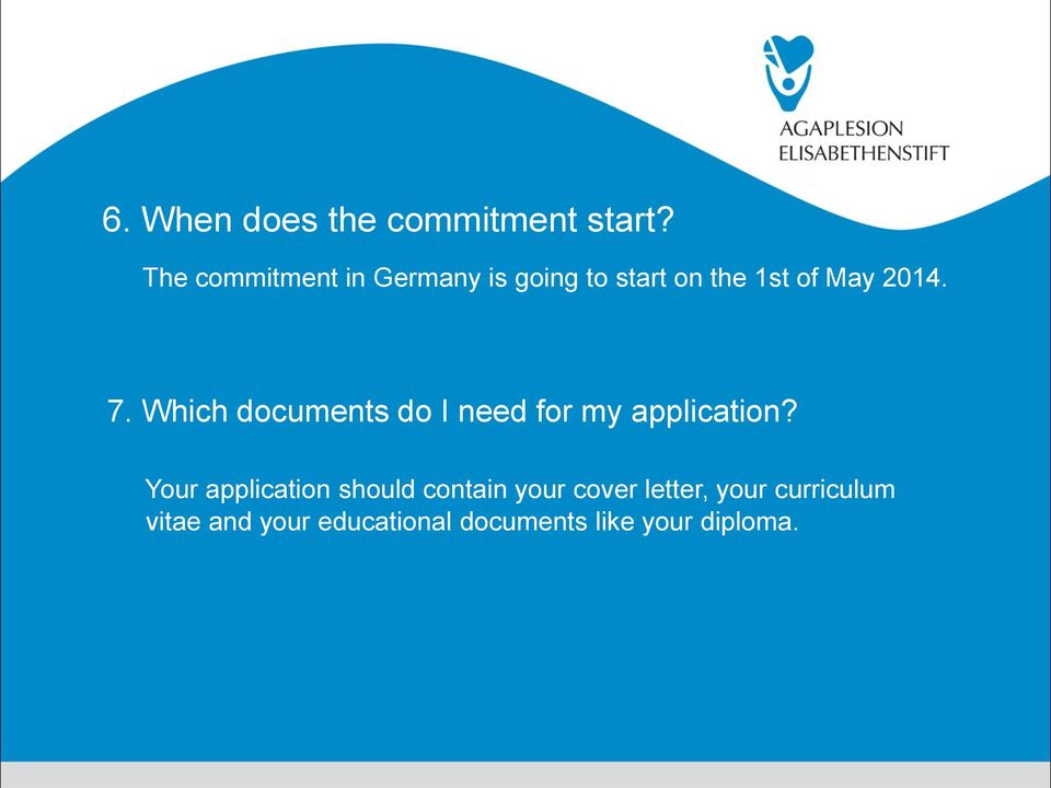 7. Which documents do I need for my application?