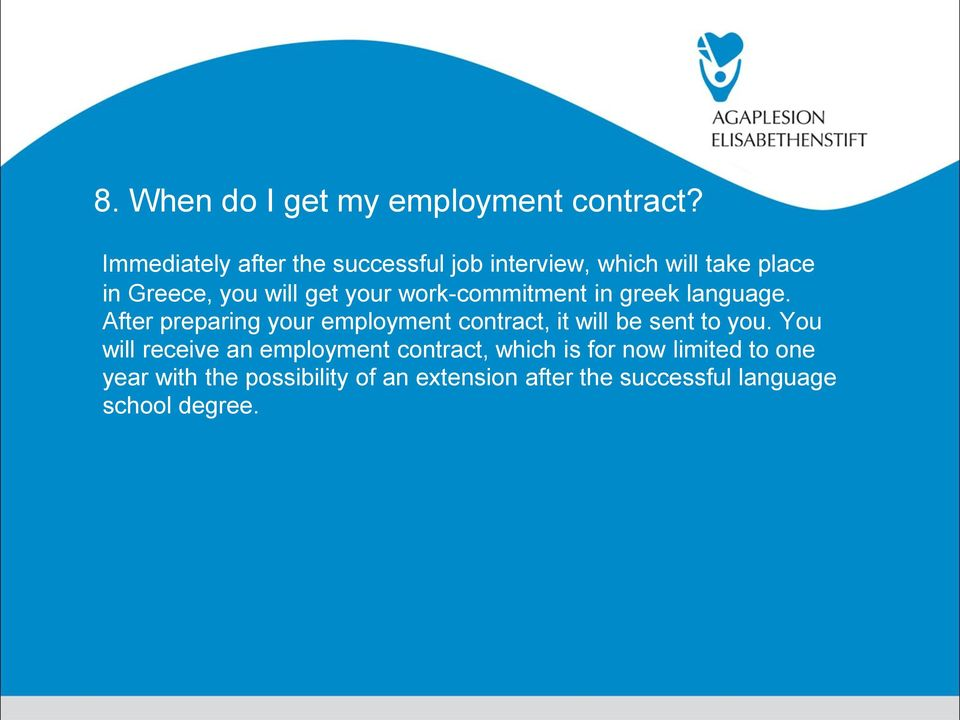 work-commitment in greek language. After preparing your employment contract, it will be sent to you.