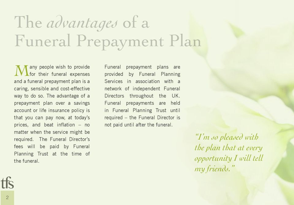 The Funeral Director s fees will be paid by Funeral Planning Trust at the time of the funeral.