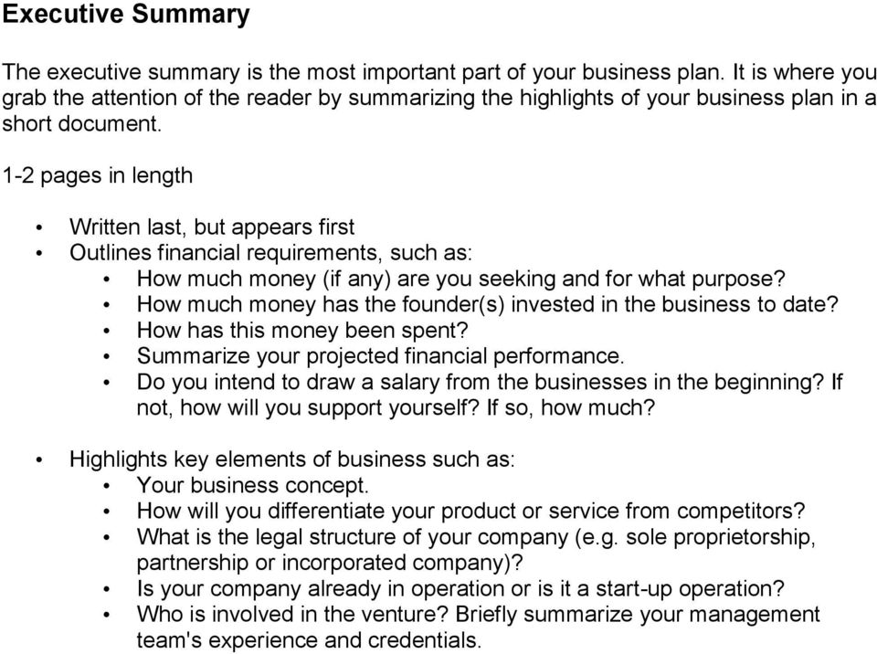 1-2 pages in length Written last, but appears first Outlines financial requirements, such as: How much money (if any) are you seeking and for what purpose?
