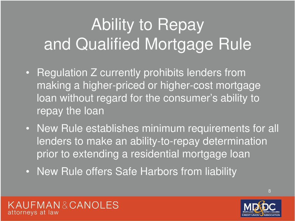 the loan New Rule establishes minimum requirements for all lenders to make an ability-to-repay