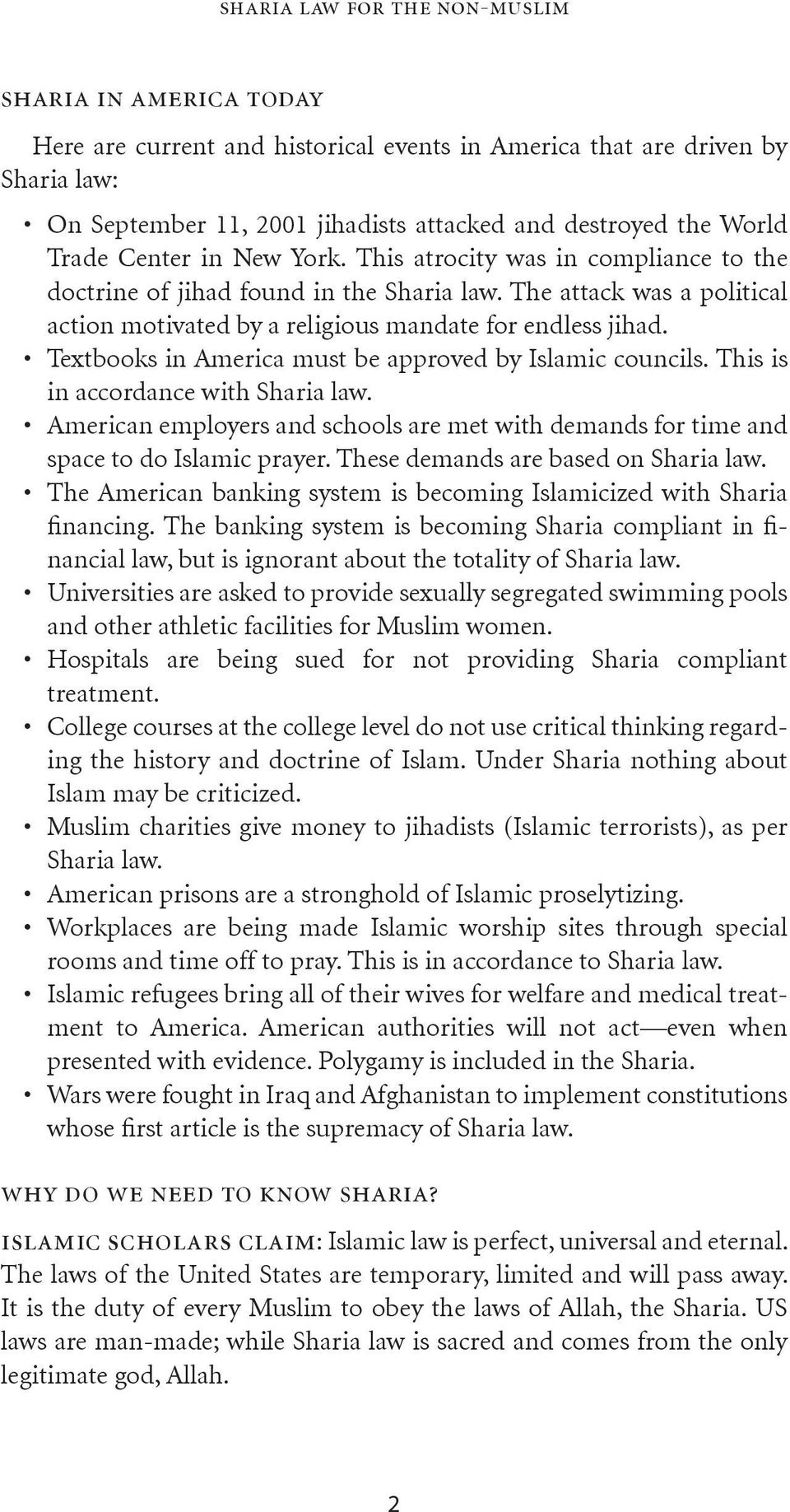 Textbooks in America must be approved by Islamic councils. This is in accordance with Sharia law. American employers and schools are met with demands for time and space to do Islamic prayer.