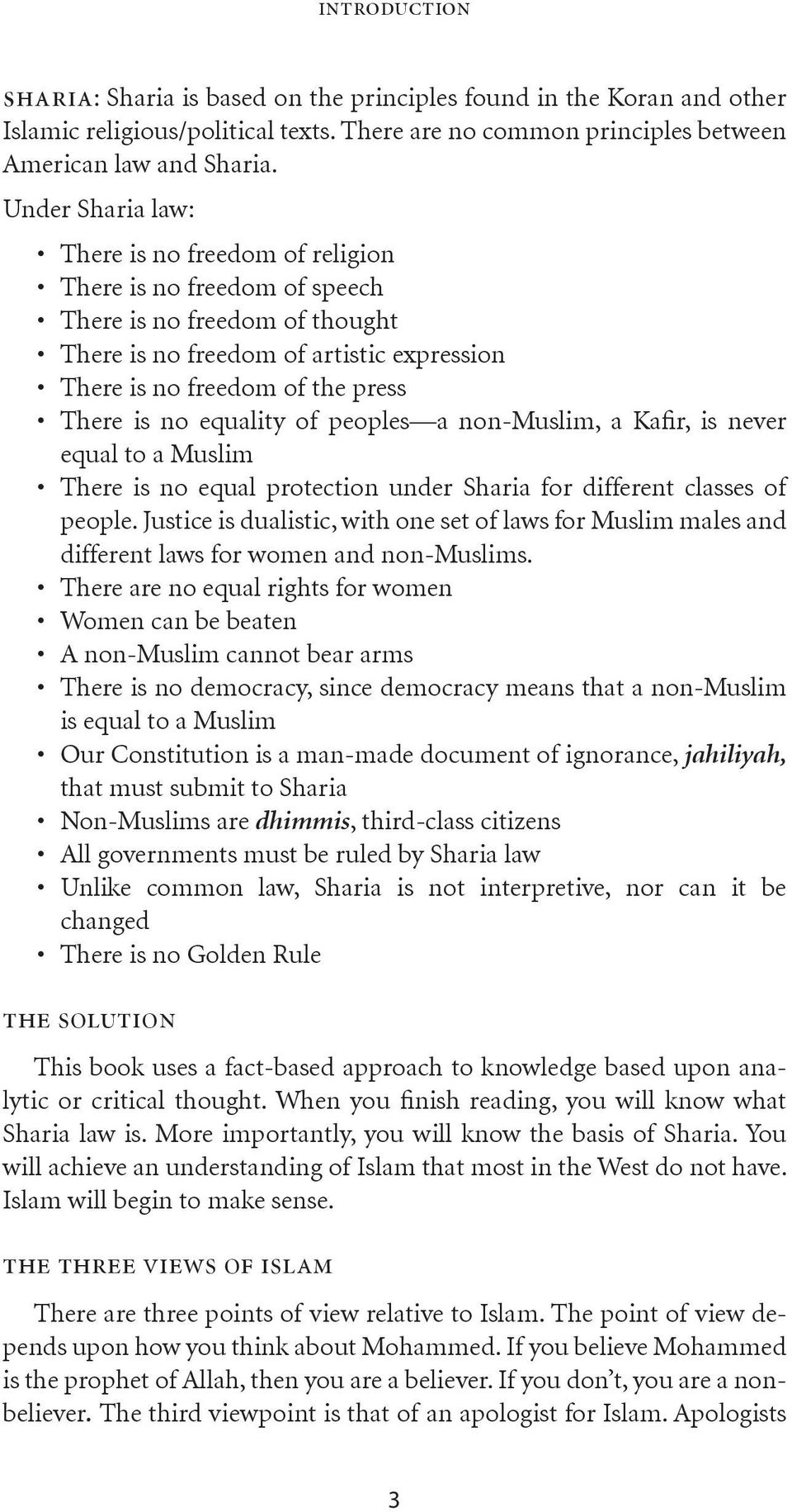 equality of peoples a non-muslim, a Kafir, is never equal to a Muslim There is no equal protection under Sharia for different classes of people.