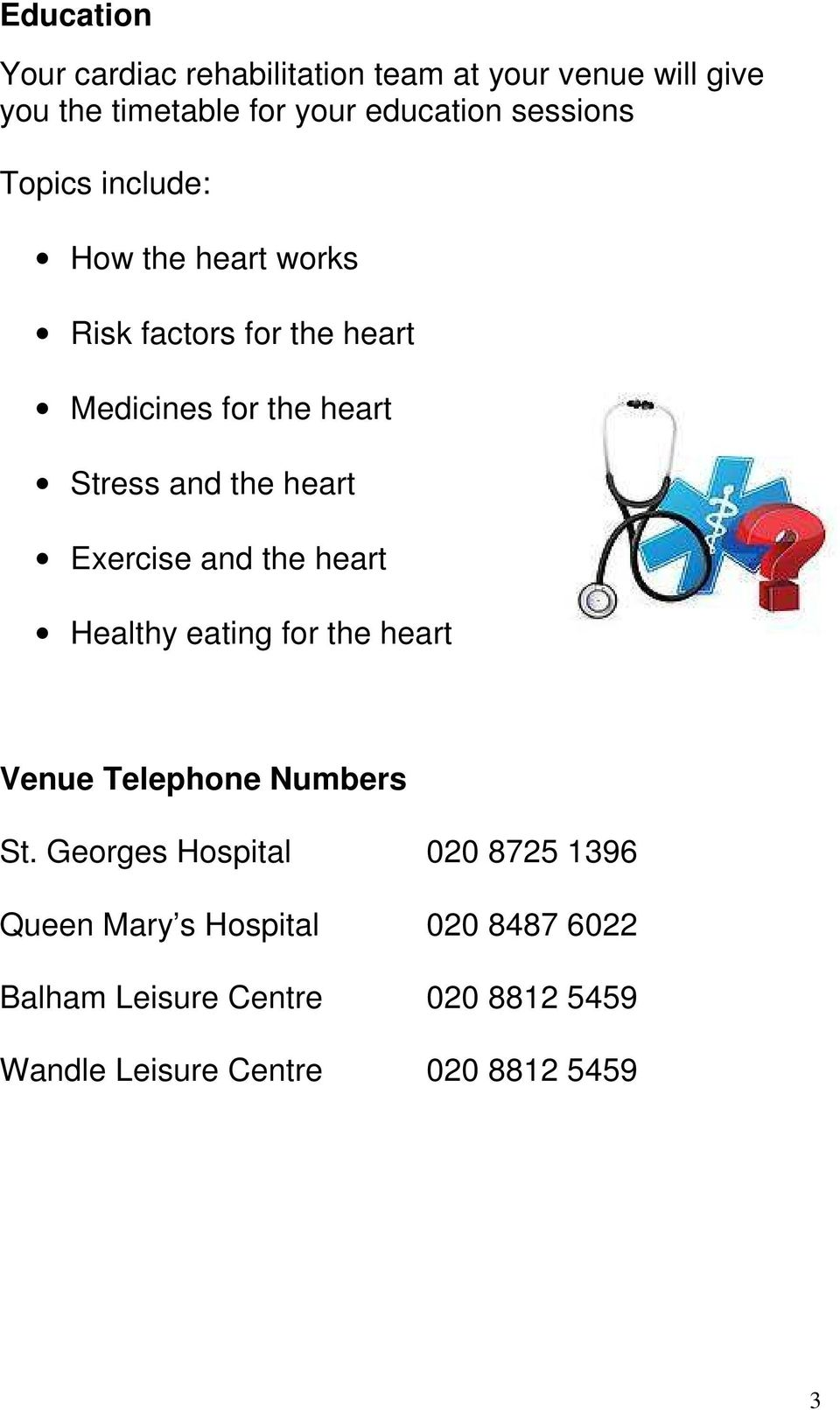 heart Exercise and the heart Healthy eating for the heart Venue Telephone Numbers St.