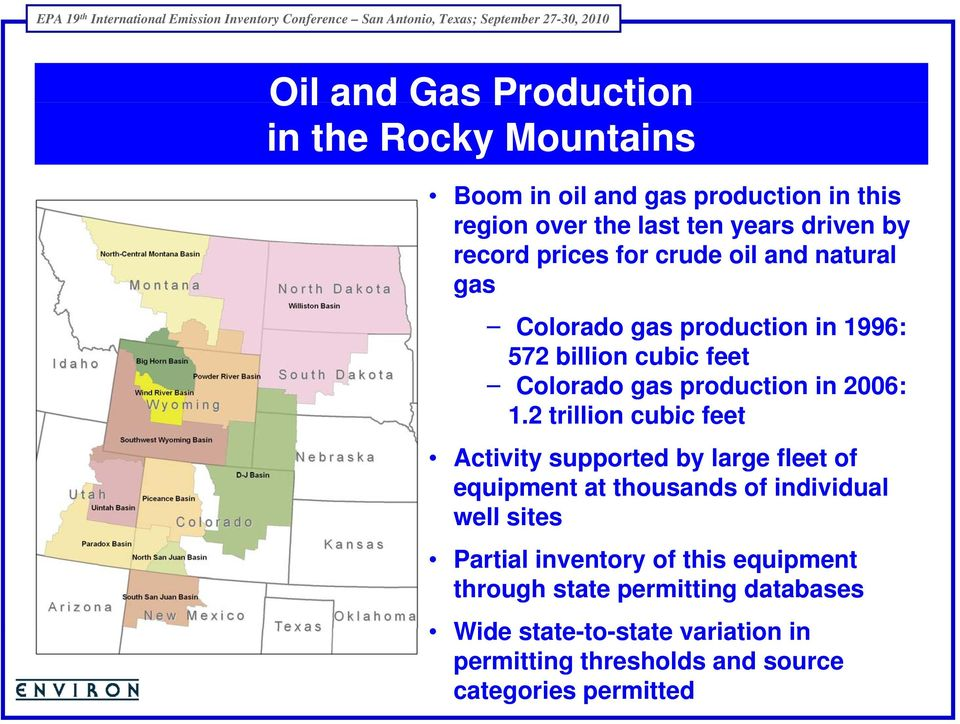 2 trillion cubic feet Activity supported by large fleet of equipment at thousands of individual well sites Partial inventory of this