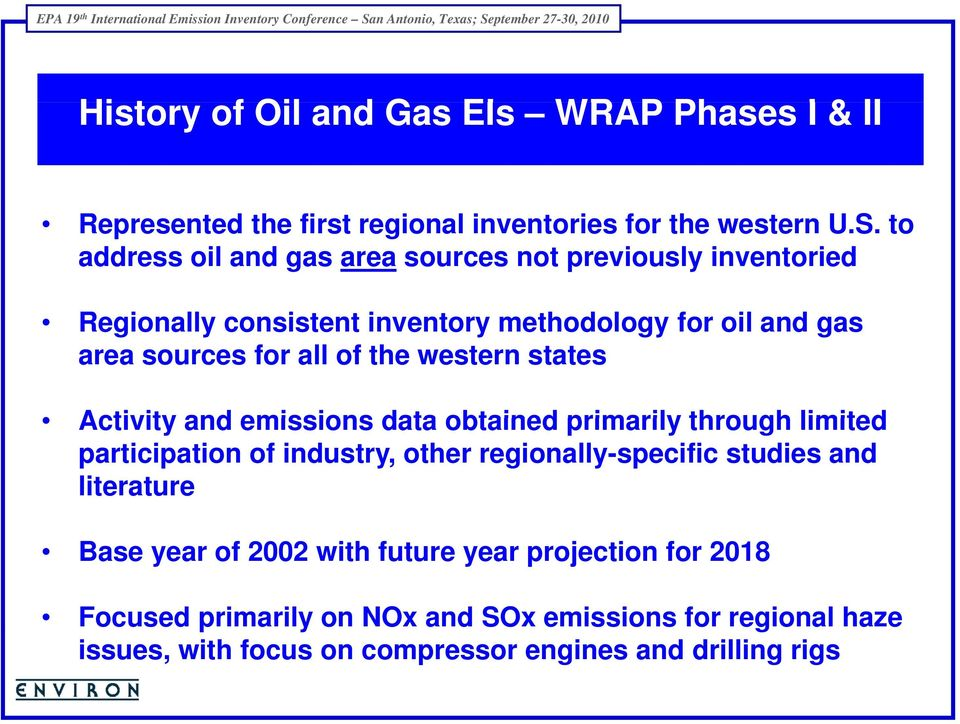 the western states Activity and emissions data obtained primarily through limited participation of industry, other regionally-specific studies and