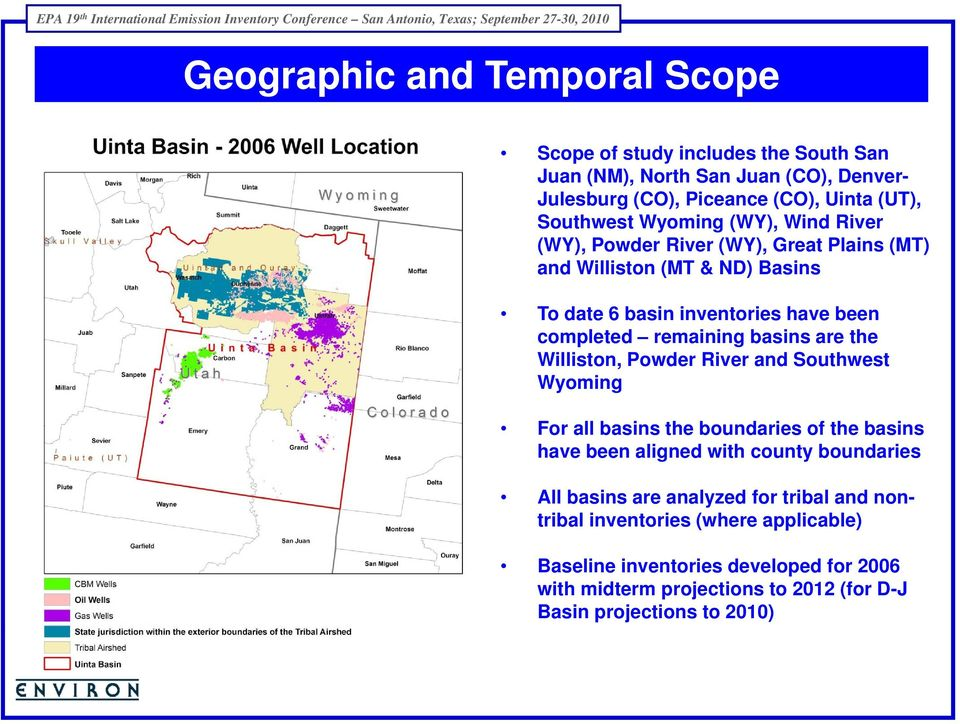 are the Williston, Powder River and Southwest Wyoming For all basins the boundaries of the basins have been aligned with county boundaries All basins are analyzed