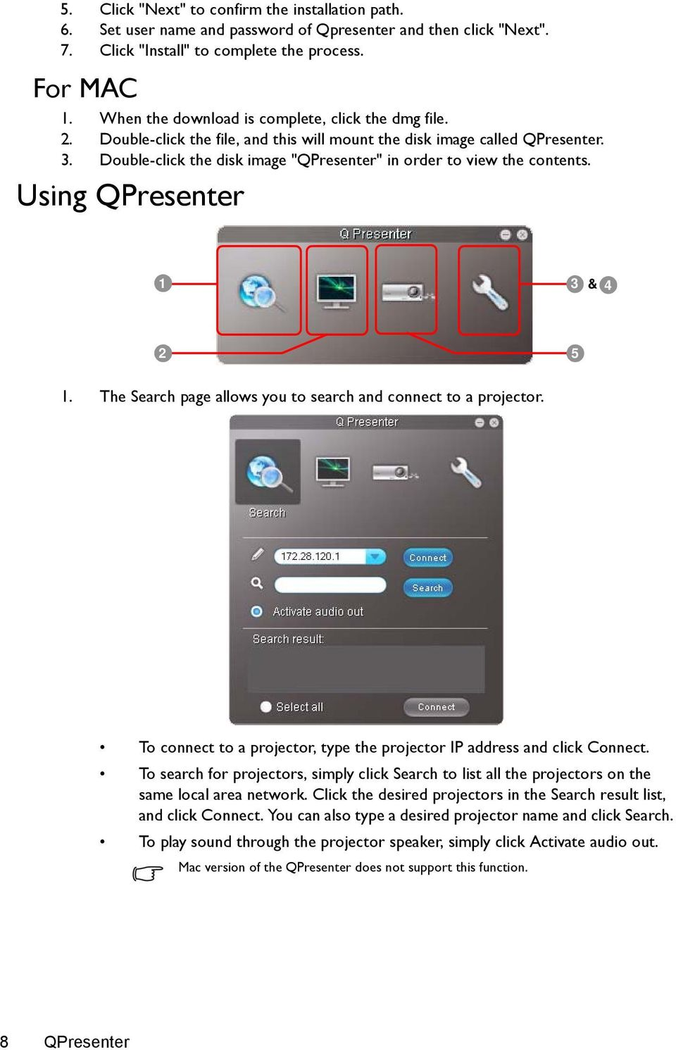 "Double-click the disk image ""QPresenter"" in order to view the contents. Using QPresenter 1 3 & 4 2 5 1. The Search page allows you to search and connect to a projector."