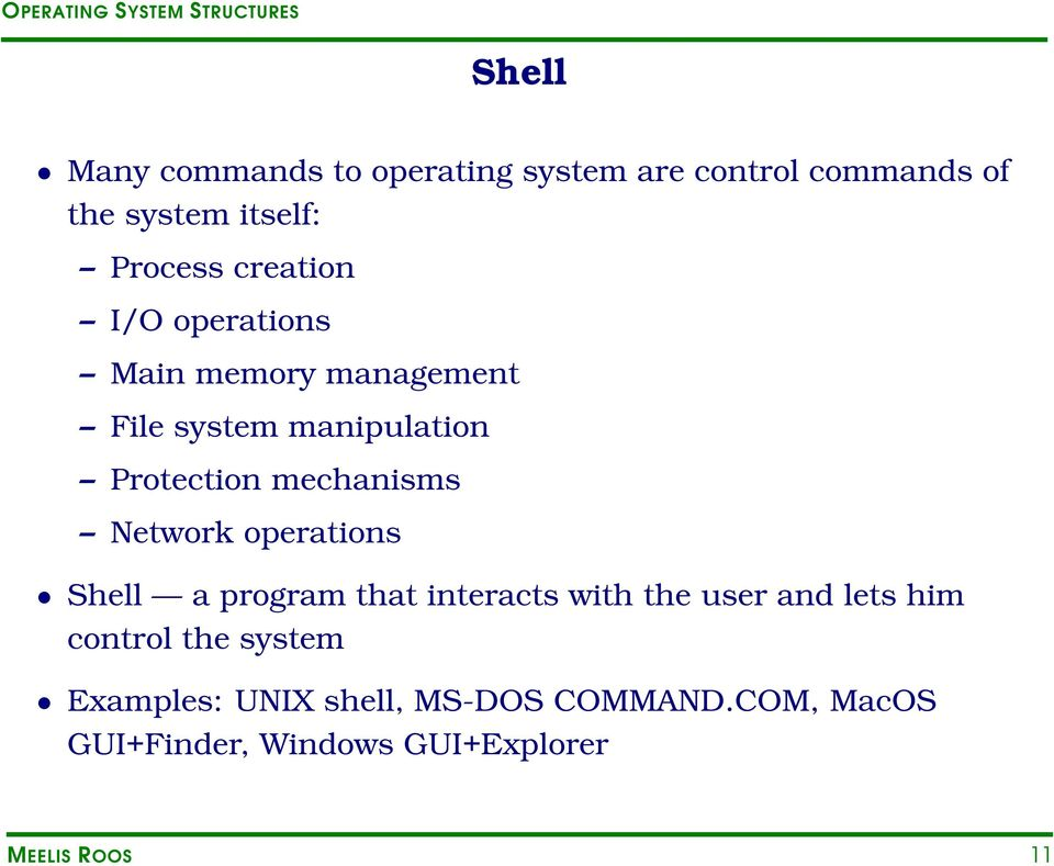 Network operations Shell a program that interacts with the user and lets him control the