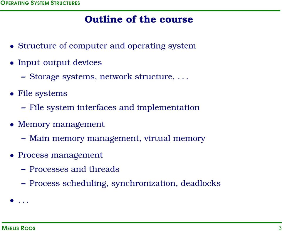 .. File systems File system interfaces and implementation Memory management Main