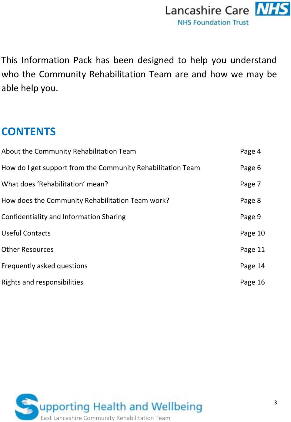 CONTENTS About the Community Rehabilitation Team Page 4 How do I get support from the Community Rehabilitation Team Page 6 What