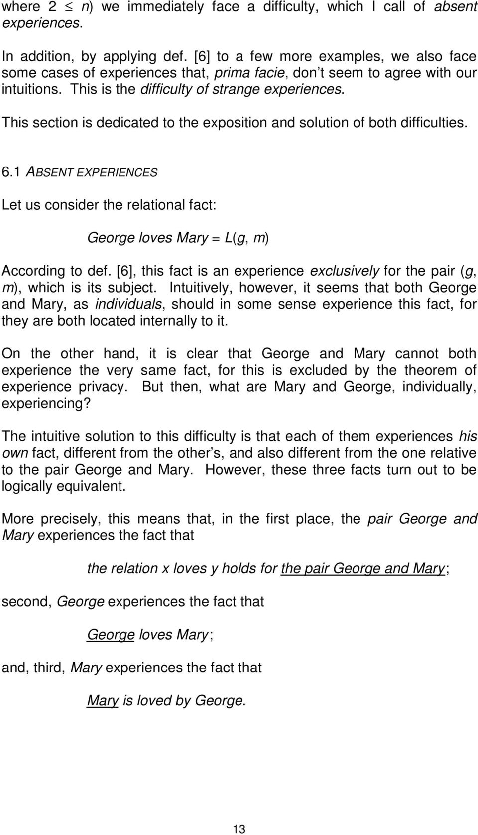 This section is dedicated to the exposition and solution of both difficulties. 6.1 ABSENT EXPERIENCES Let us consider the relational fact: George loves Mary = L(g, m) According to def.