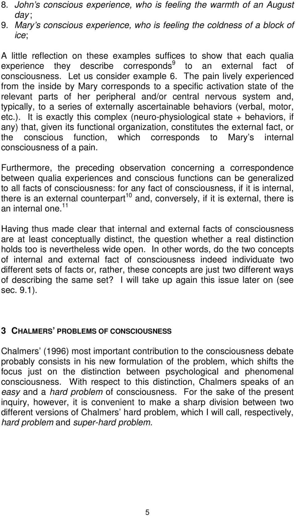 external fact of consciousness. Let us consider example 6.
