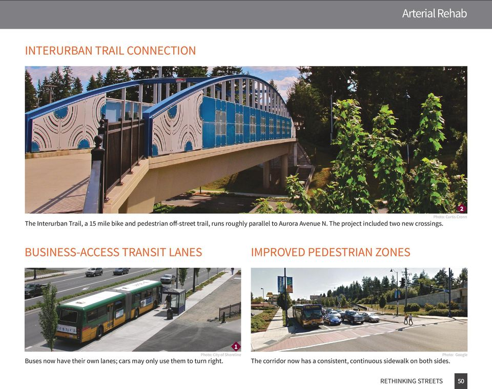 BUSINESS-ACCESS TRANSIT LANES Photo: City of Shoreline Buses now have their own lanes; cars may only use them to turn
