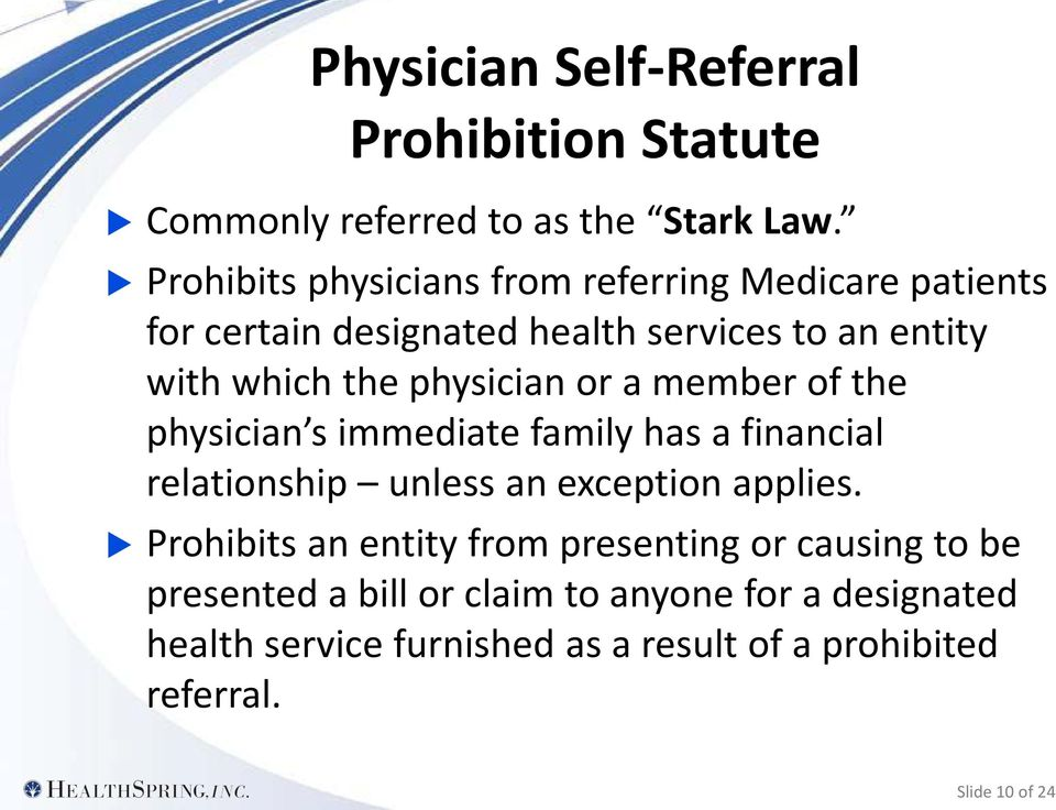 physician or a member of the physician s immediate family has a financial relationship unless an exception applies.