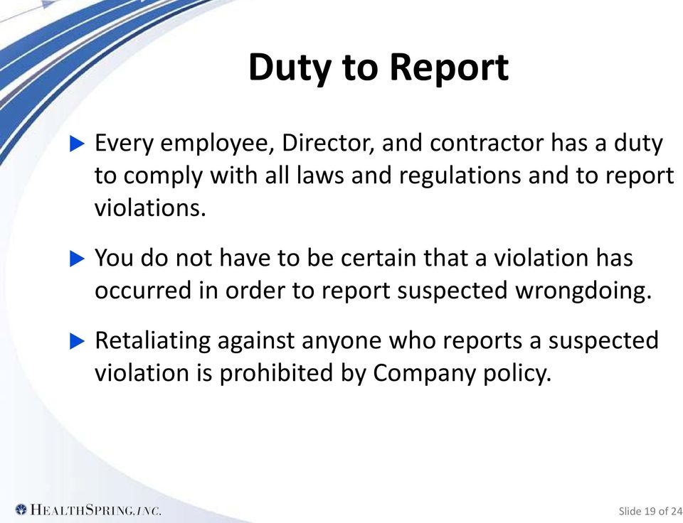 You do not have to be certain that a violation has occurred in order to report