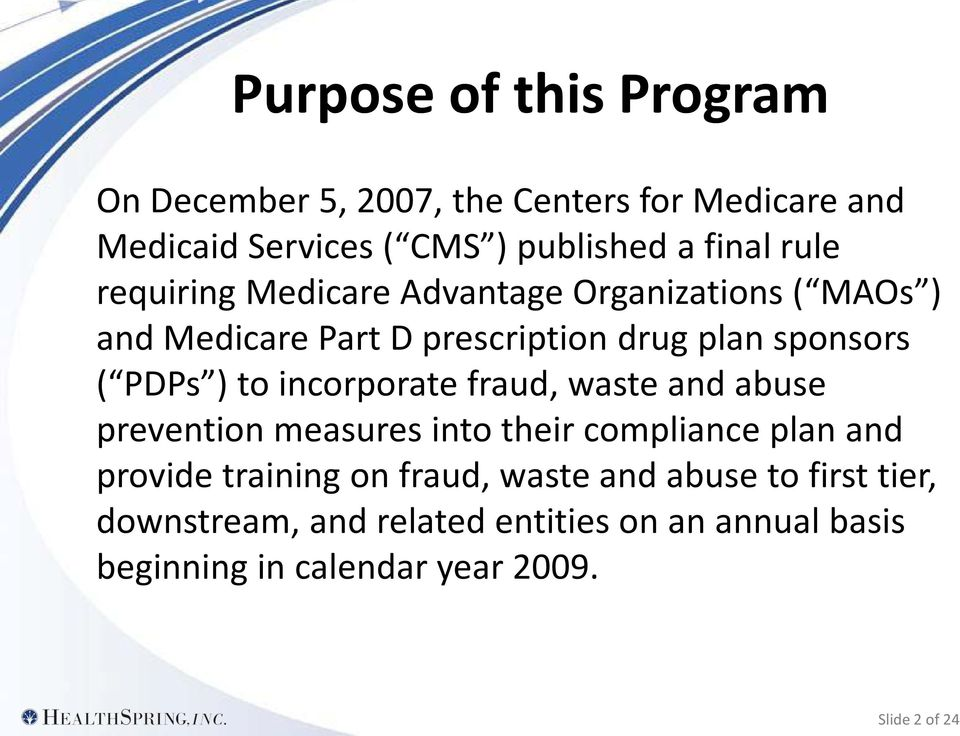 incorporate fraud, waste and abuse prevention measures into their compliance plan and provide training on fraud, waste