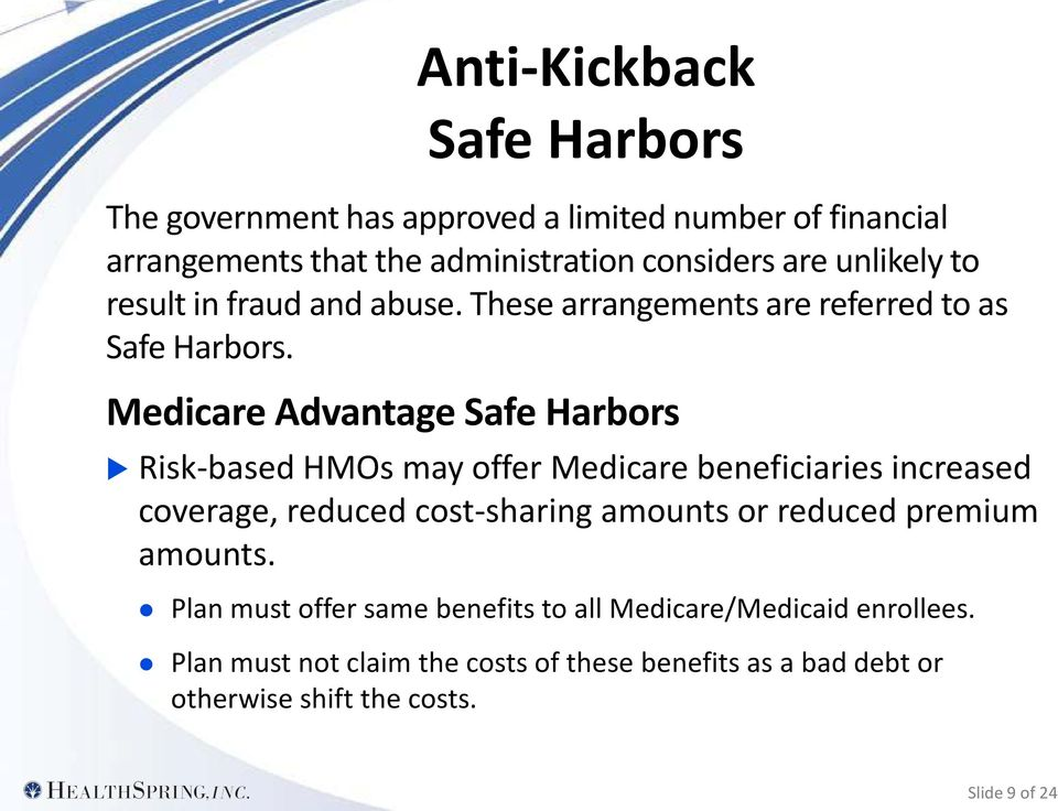 Medicare Advantage Safe Harbors Risk-based HMOs may offer Medicare beneficiaries increased coverage, reduced cost-sharing amounts or