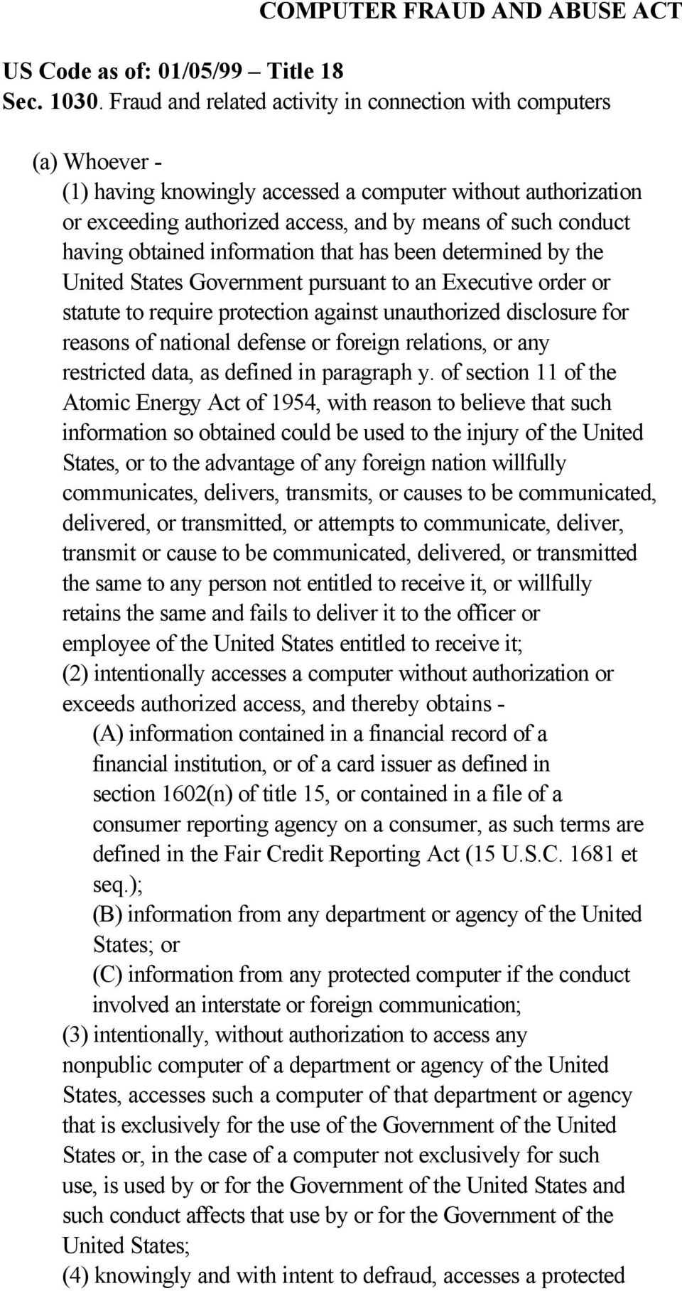 having obtained information that has been determined by the United States Government pursuant to an Executive order or statute to require protection against unauthorized disclosure for reasons of