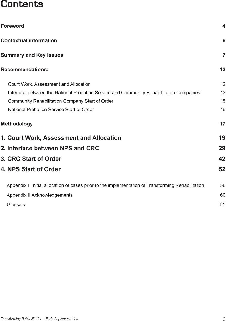 Methodology 17 1. Court Work, Assessment and Allocation 19 2. Interface between NPS and CRC 29 3. CRC Start of Order 42 4.