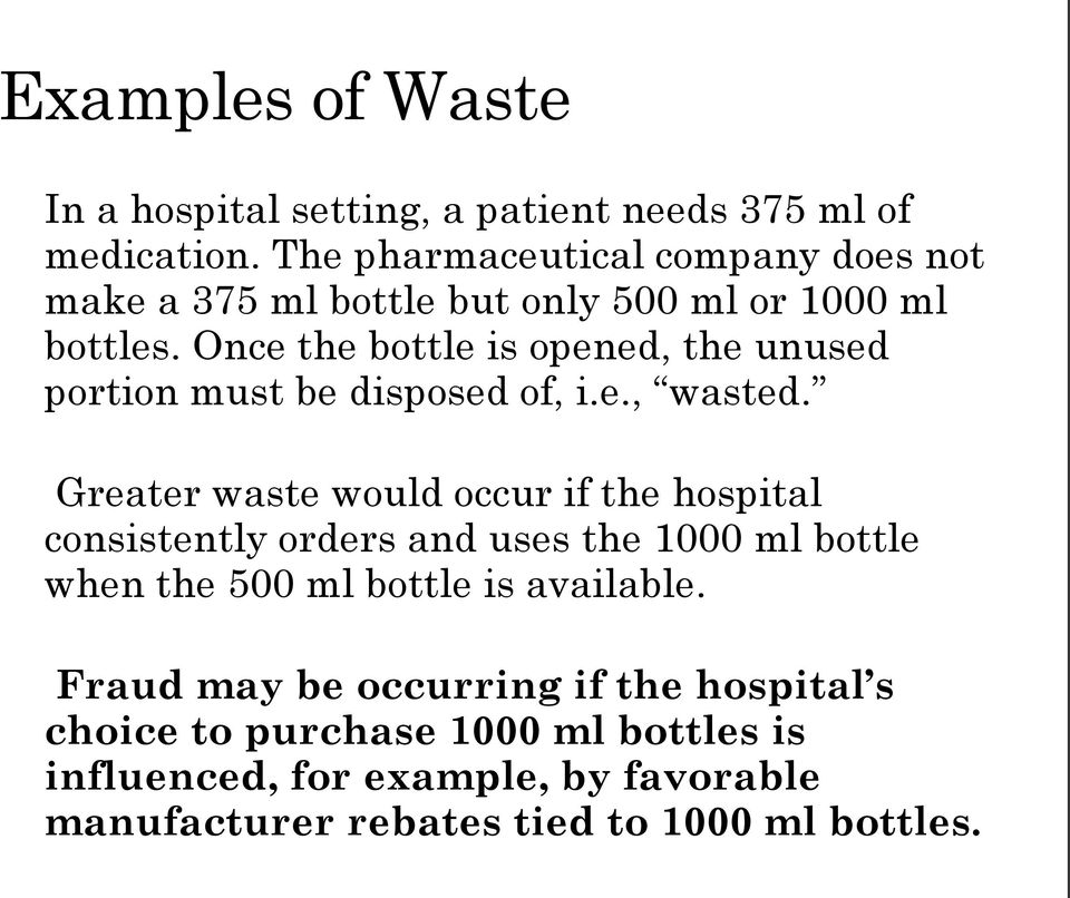 Once the bottle is opened, the unused portion must be disposed of, i.e., wasted.