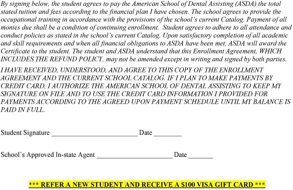 Student agrees to adhere to all attendance and conduct policies as stated in the school s current Catalog.