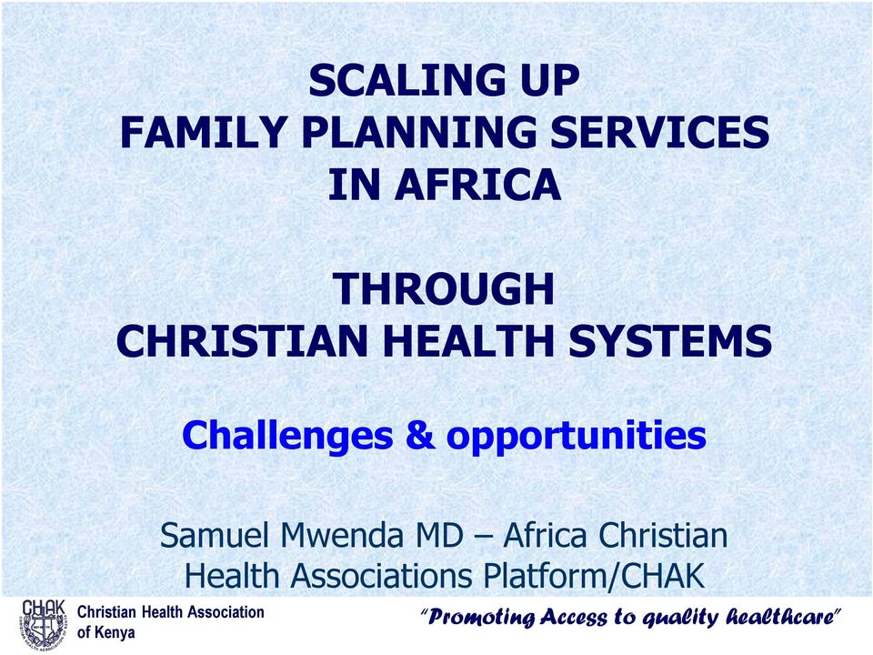 Challenges & opportunities Samuel Mwenda MD