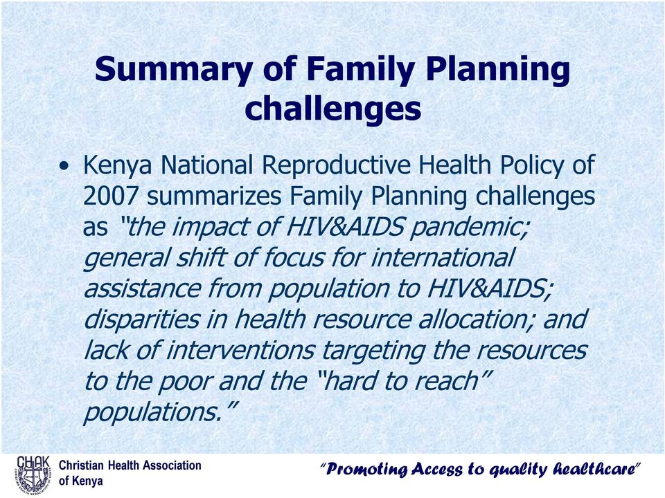 focus for international assistance from population to HIV&AIDS; disparities in health resource