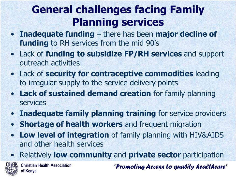 points Lack of sustained demand creation for family planning services Inadequate family planning training for service providers Shortage of health workers and
