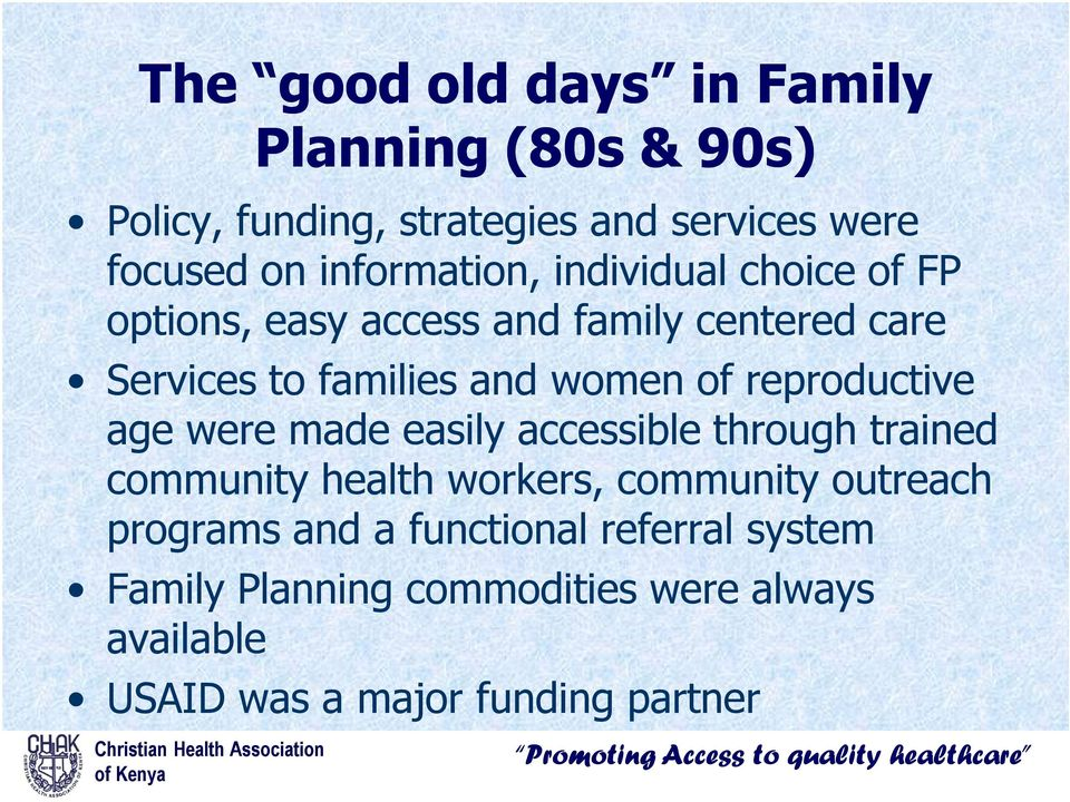 of reproductive age were made easily accessible through trained community health workers, community outreach