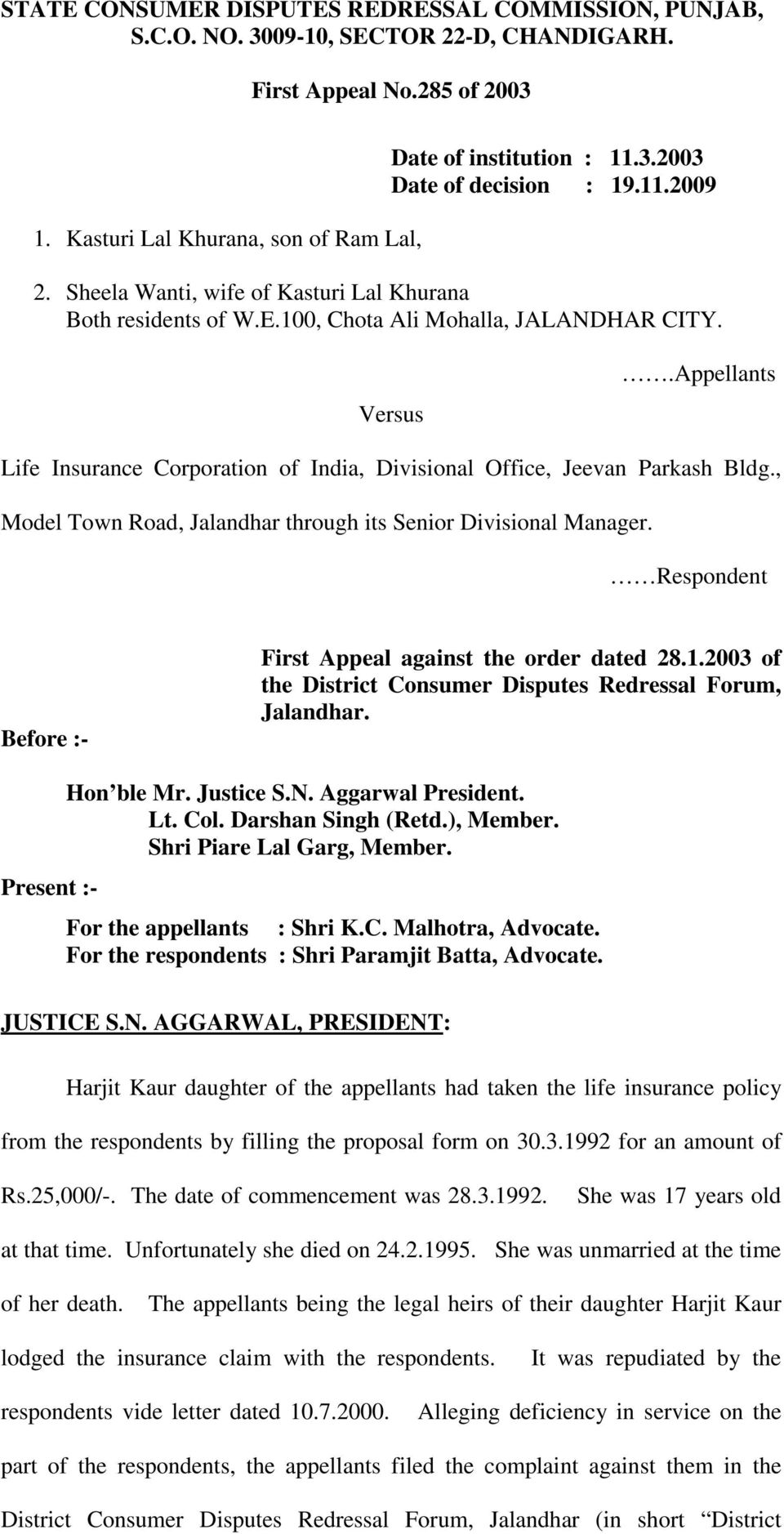 Appellants Life Insurance Corporation of India, Divisional Office, Jeevan Parkash Bldg., Model Town Road, Jalandhar through its Senior Divisional Manager.
