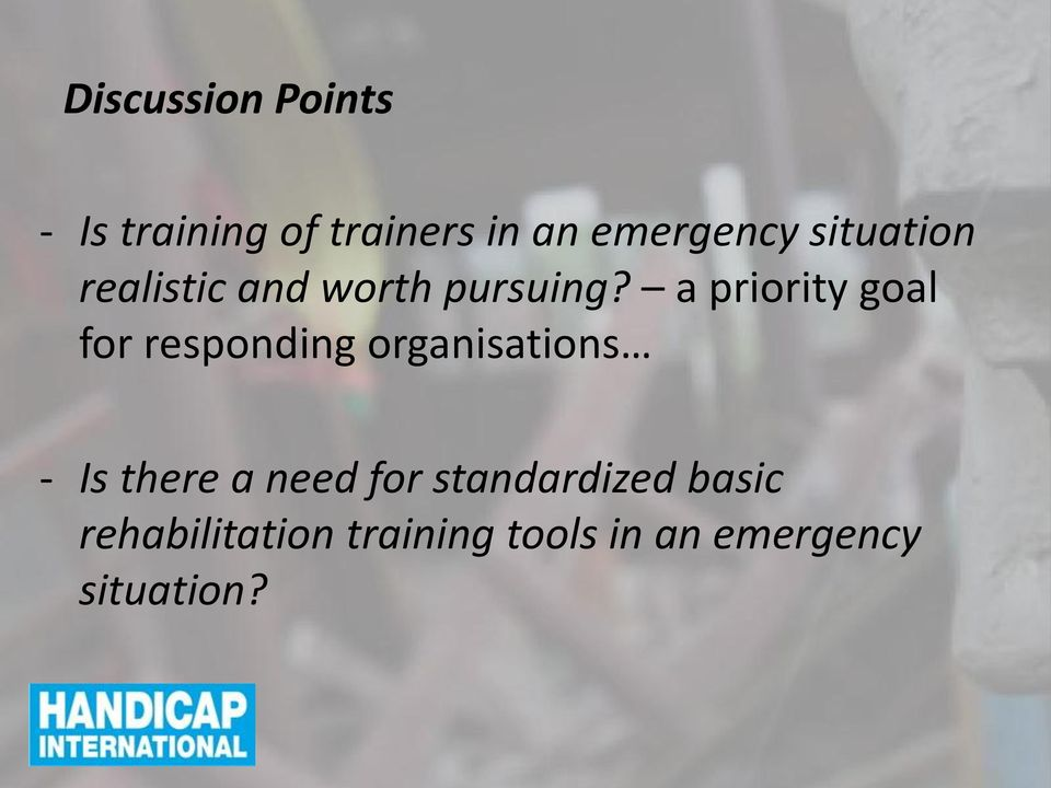 a priority goal for responding organisations - Is there a
