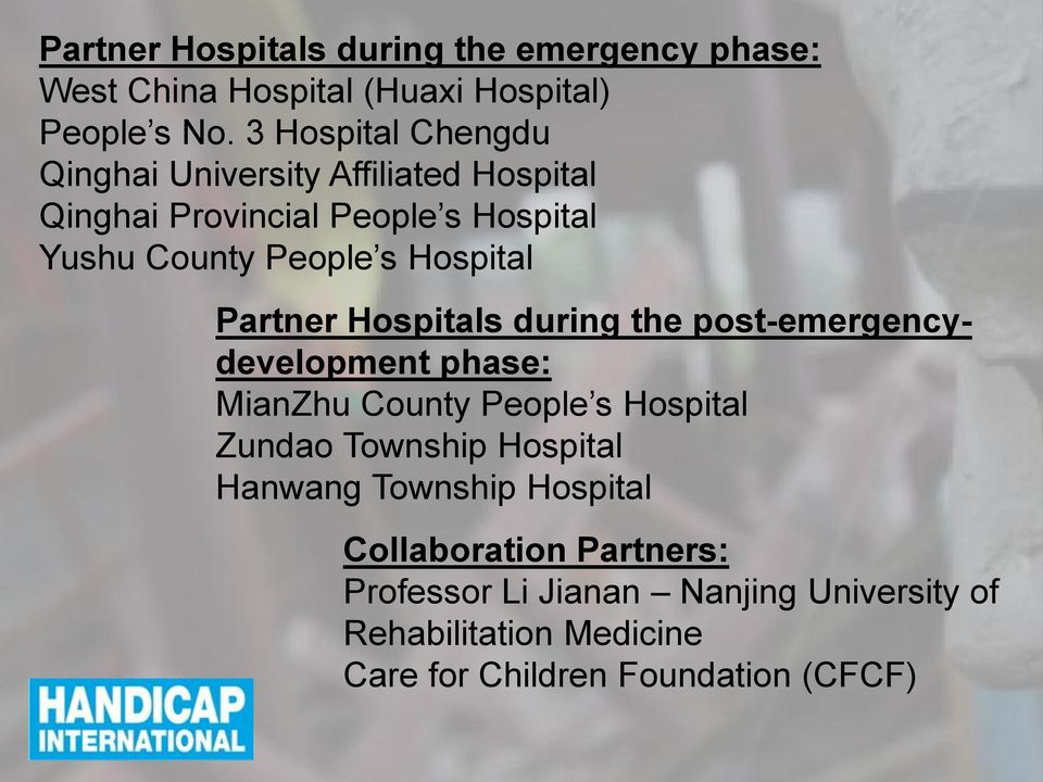 Hospital Partner Hospitals during the post-emergencydevelopment phase: MianZhu County People s Hospital Zundao Township