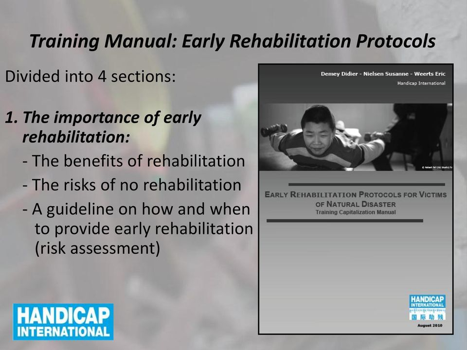 The importance of early rehabilitation: - The benefits of