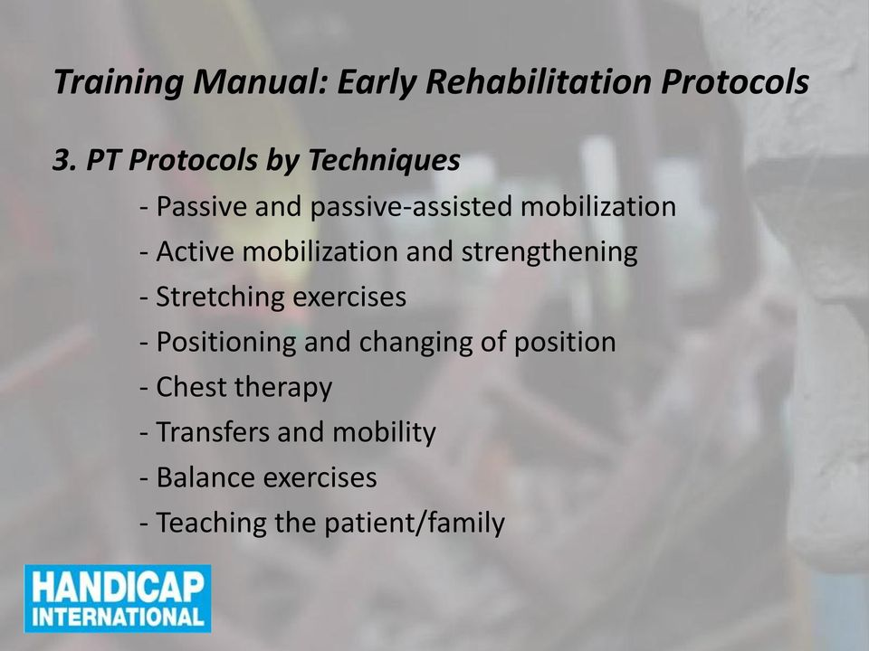 Active mobilization and strengthening - Stretching exercises - Positioning and
