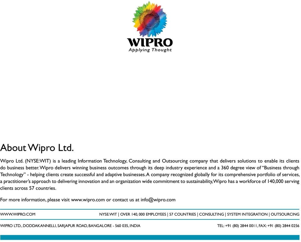 A company recognized globally for its comprehensive portfolio of services, a practitioner s approach to delivering innovation and an organization wide commitment to sustainability, Wipro has a
