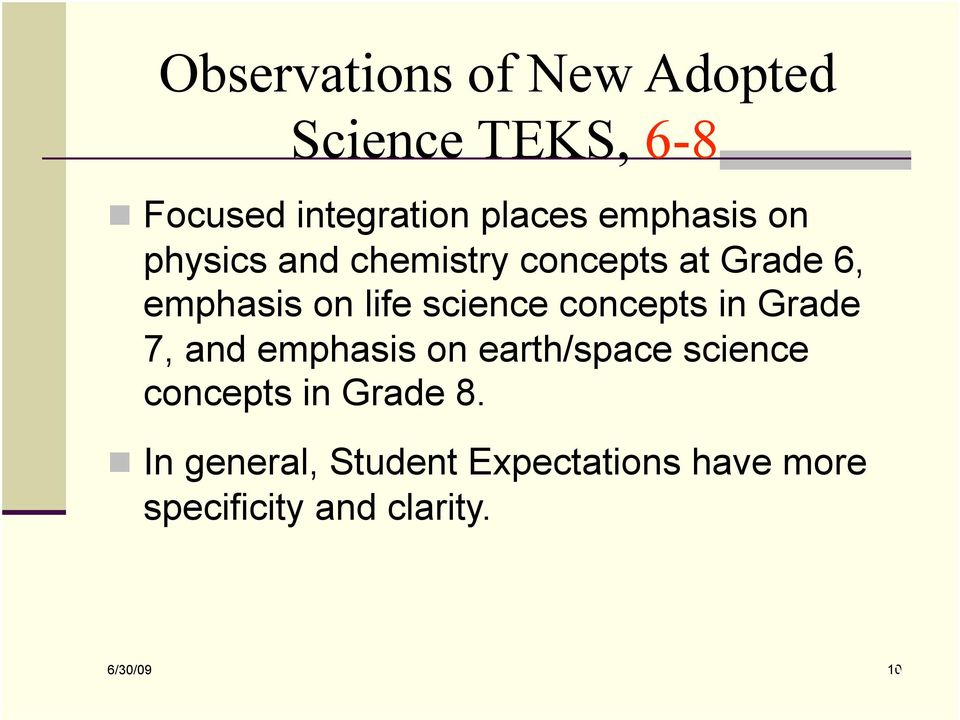 Grade 7, and emphasis on earth/space science concepts in Grade 8.