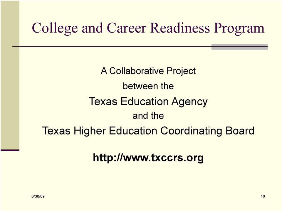 Education Agency and the Texas Higher