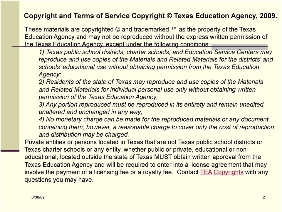 under the following conditions: 1) Texas public school districts, charter schools, and Education Service Centers may reproduce and use copies of the Materials and Related Materials for the districts