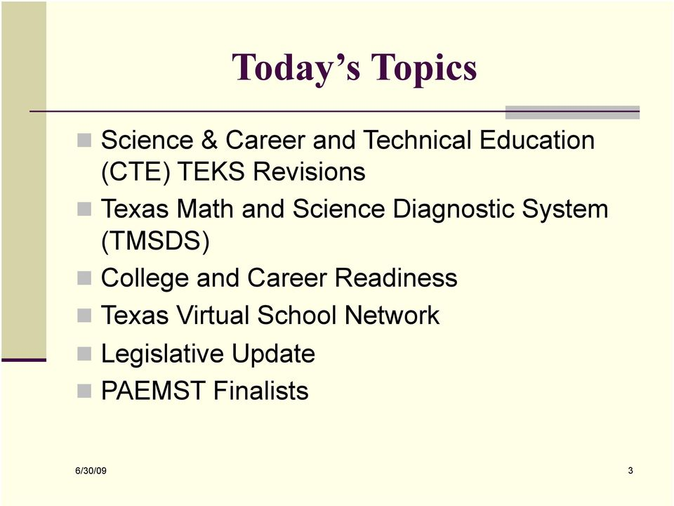 System (TMSDS) College and Career Readiness Texas Virtual