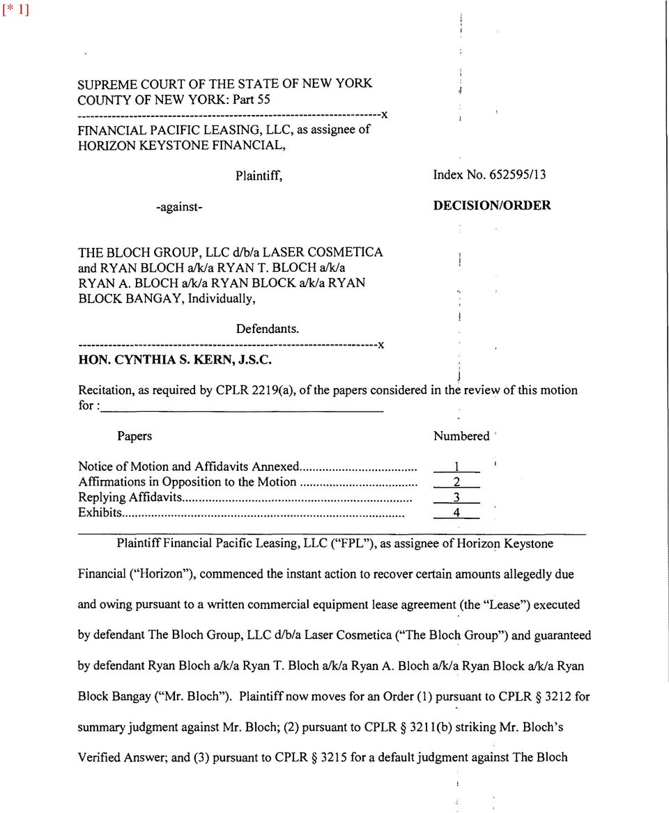 BLOCH alk/a RYAN BLOCK alk/a RYAN BLOCK BANGAY, Individually, Defendants. ---------------------------------------------------------------------x HON. CYNTHIA S. KERN, J.S.C. J Recitation, as required by CPLR 2219(a), of the papers considered in the review of this motion for: ~~~~~~~~~~~~~~~~~- Papers Numbered ' Notice of Motion and Affidavits Annexed.