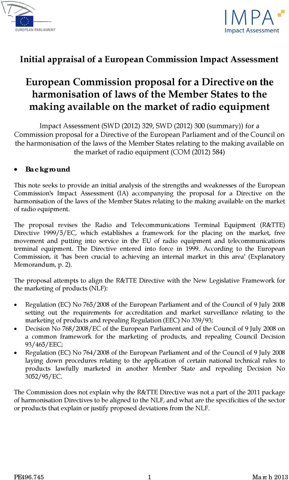 of the Member States relating to the making available on the market of radio equipment (COM (2012) 584) Background This note seeks to provide an initial analysis of the strengths and weaknesses of