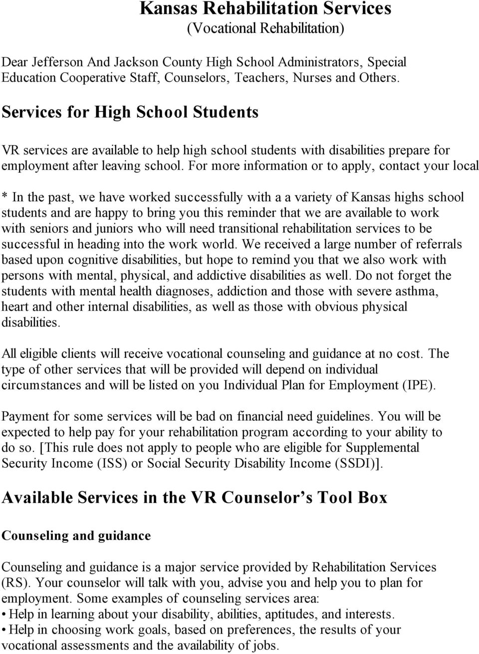 For more information or to apply, contact your local * In the past, we have worked successfully with a a variety of Kansas highs school students and are happy to bring you this reminder that we are