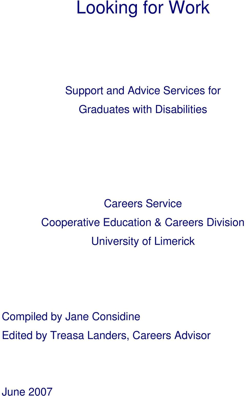 Careers Division University of Limerick Compiled by Jane