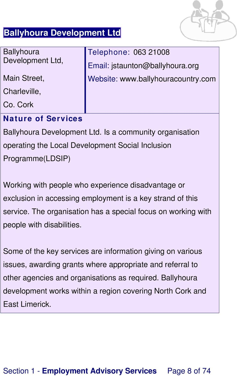 Is a community organisation operating the Local Development Social Inclusion Programme(LDSIP) Working with people who experience disadvantage or exclusion in accessing employment is a key strand of