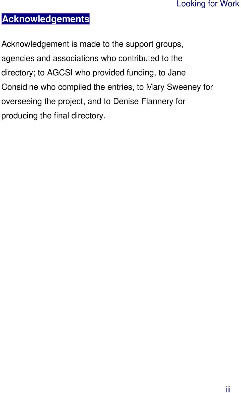 provided funding, to Jane Considine who compiled the entries, to Mary Sweeney